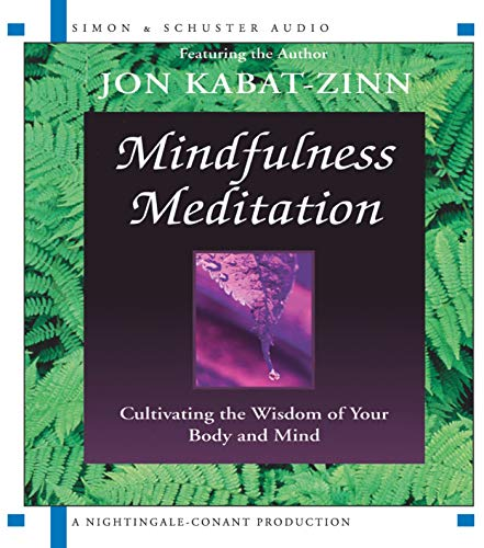 9780743520683: Mindfulness Meditation - Cultivating the Wisdom of Your Body and Mind