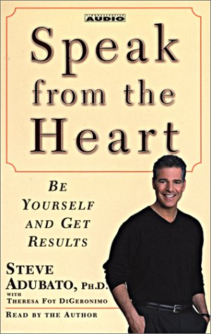 Speak from the Heart: Be Yourself and Get Results: Adubato, Steve;Digeronimo, Theresa Foy