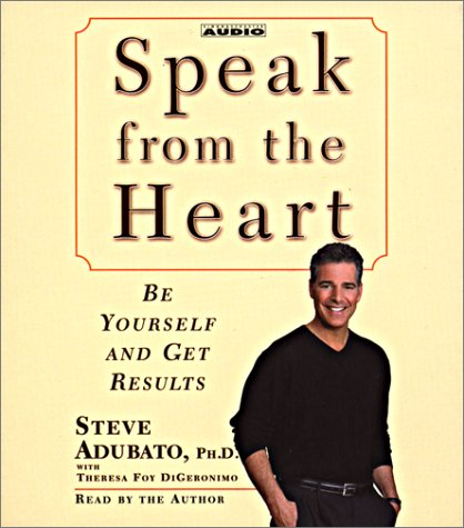 Speak from The Heart: Be Yourself and Get Results [Abridged Audiobook] [Audio CD]: Steve Adubato