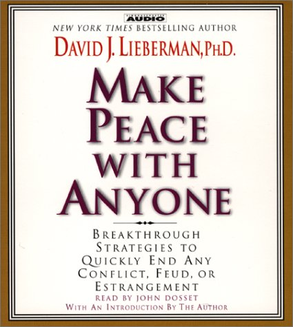 9780743522908: Make Peace with Anyone: Proven Strategies to End any Conflict, Feud, or Estragement Now
