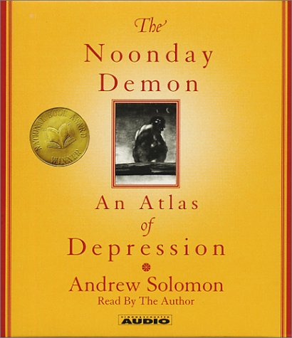 The Noonday Demon: An Atlas Of Depression (0743523229) by Solomon, Andrew