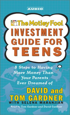 9780743525565: The Motley Fool Investment Guide for Teens: 8 Steps to Having More Money Than Your Parents Ever Dreamed Of
