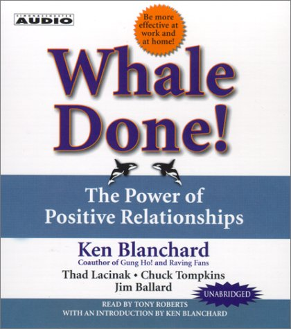 9780743525916: Whale Done!: The Power of Positive Relationships