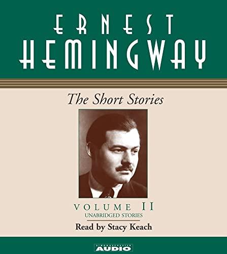Ernest Hemingway :The Short Stories : Volume II: Hemingway, Ernest; Baker, Carlos