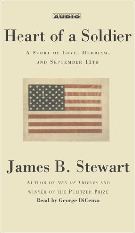 Heart of a Soldier: A Story of Love, Heroism, and September 11th: Stewart, James B.