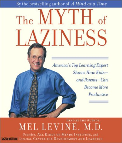 9780743527811: The Myth of Laziness: America's Top Learning Expert Shows How Kids--and Parents--Can Become more Productive