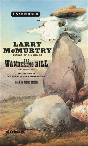The Wandering Hill: A Novel (Berrybender Narratives) (0743527836) by McMurtry, Larry