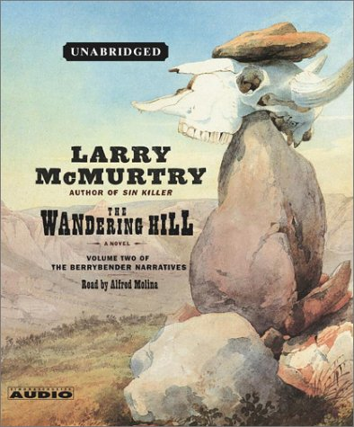 9780743527842: The Wandering Hill: A Novel (The Berrybender Narratives)