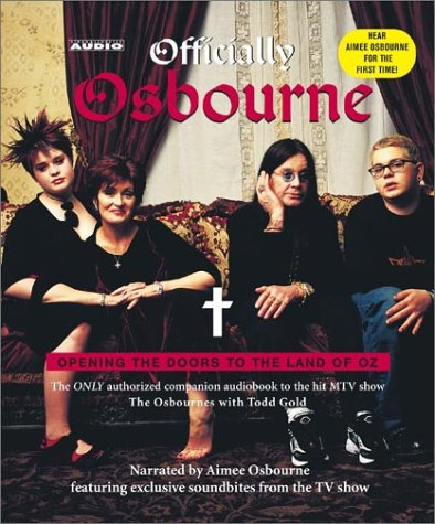 Officially Osbourne: Opening the Doors to The Land of Oz: The Osbournes and Todd Gold