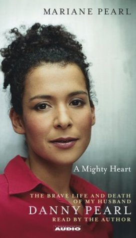 9780743528405: A Mighty Heart: The Brave Life and Death of My Husband Danny Pearl