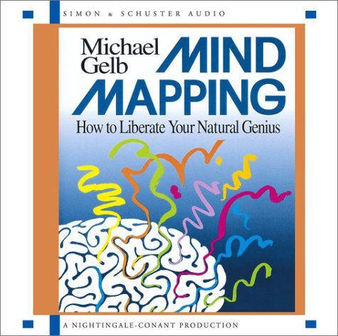 Mind Mapping: How to Liberate Your Natural Genius: Gelb, Michael