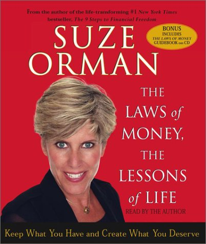 The Laws of Money: 5 Timeless Secrets to Get Out and Stay Out of Financial Trouble: Orman, Suze