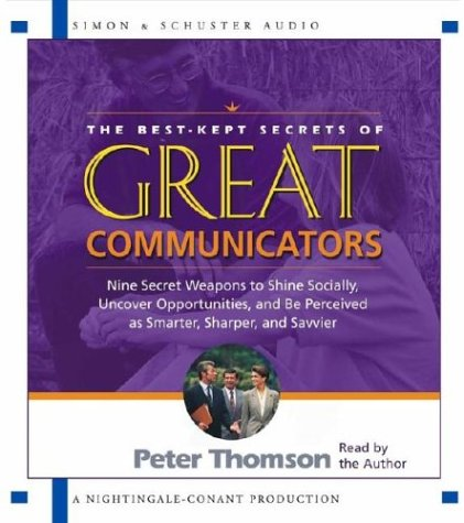 9780743530149: The Best Kept Secrets of Great Communicators: Nine Secret Weapons to Shine Socially, Uncover Opportunities, and Be Perceived as Smarter, Sharper, and Savvier