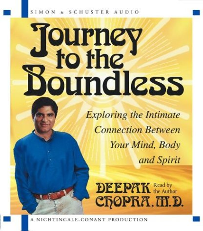 9780743530163: Journey to the Boundless: Exploring the Intimate Connection Between Your Mind, Body and Spirit