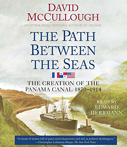 The Path Between the Seas: The Creation of the Panama Canal, 1870-1914: David Herrmann, Edward Nrt ...
