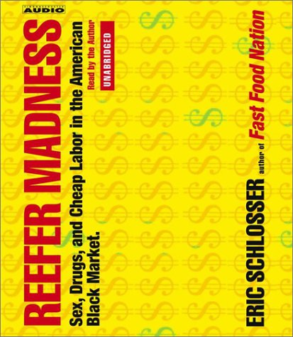 9780743530200: Reefer Madness: Sex, Drugs and Cheap Labor in the Black Market