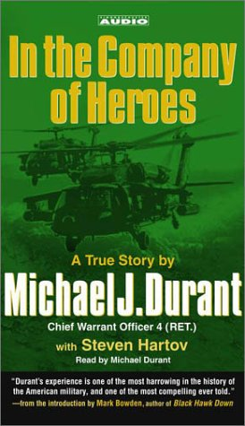 9780743530491: In the Company of Heroes: The True Story of Black Hawk Pilot Michael Durant and the Men Who Fought and Fell at Mogadishu