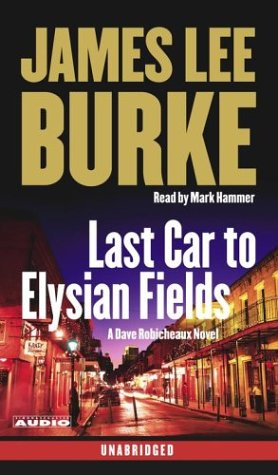 Last Car to Elysian Fields: A Novel (Dave Robicheaux Mysteries) (0743533313) by James Lee Burke