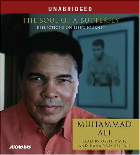 The Soul of a Butterfly: Reflections on Life's Journey: Muhammad Ali