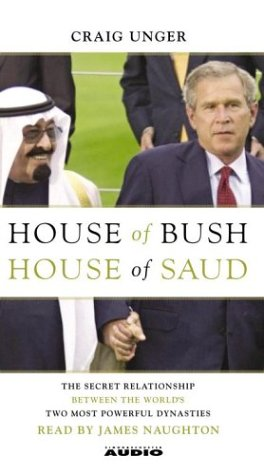 9780743537186: House of Bush, House of Saud: The Secret Relationship Between the World's Two Most Powerful Dynasties