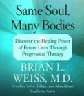 9780743538336: Same Soul, Many Bodies: Discover the Healing Power of Future Lives through Progression Therapy