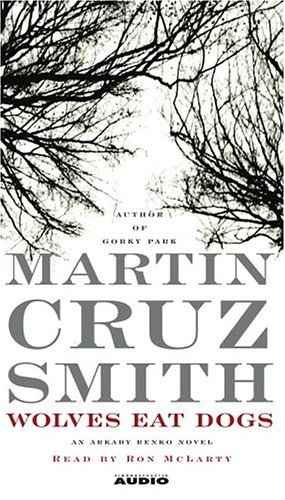 Wolves Eat Dogs: Smith, Martin Cruz