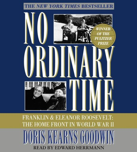 9780743539654: No Ordinary Time: Franklin and Eleanor Roosevelt, The Home Front in World War II