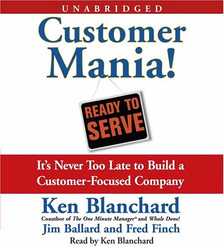 9780743539784: Customer Mania!: It's Never Too Late to Build a Customer - Focused Company