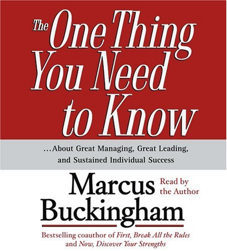 9780743543064: The One Thing You Need To Know: ...About Great Managing, Great Leading, and Sustained Individual Success