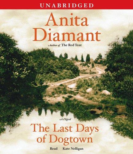 The Last Days of Dogtown: A Novel: Diamant, Anita