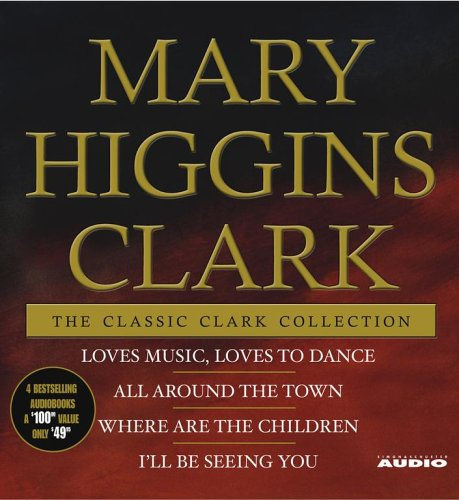 The Classic Clark Collection: Mary Higgins Clark