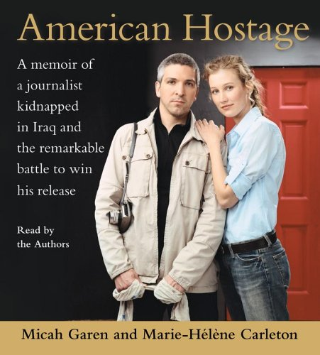 9780743551786: American Hostage: A Memoir of a Journalist Kidnapped in Iraq and the Remarkable Battle to Win His Release