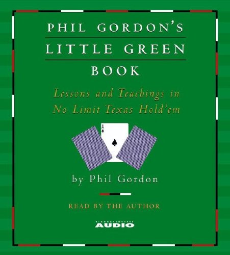 9780743551823: Phil Gordon's Little Green Book: Lessons and Teachings in No Limit Texas Hold'em