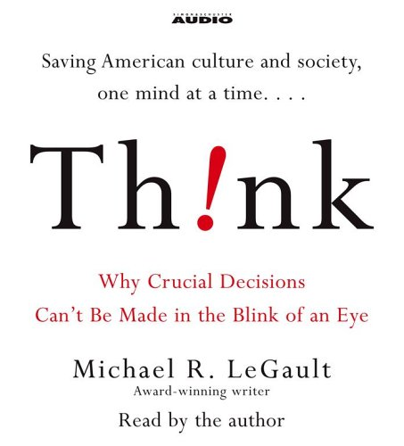 9780743552646: Think!: Why Crucial Decisions Can't Be Made in the Blink of an Eye