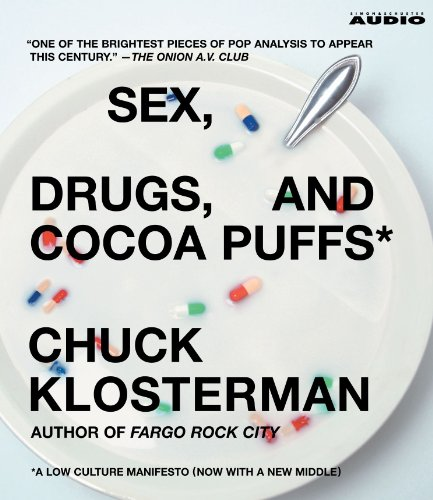 9780743554886: Sex, Drugs, and Cocoa Puffs: A Low Culture Manifesto