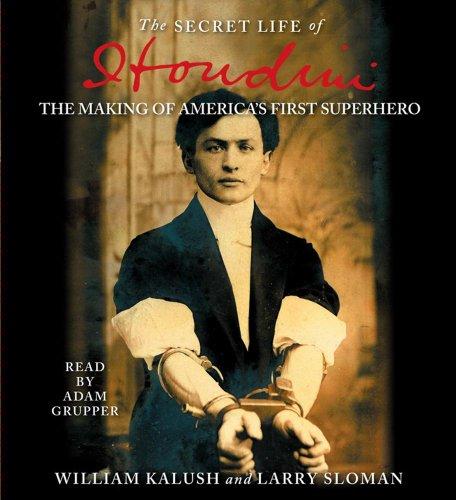 9780743555982: The Secret Life of Houdini: The Making of America's First Superhero