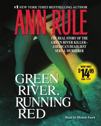 9780743561075: Green River, Running Red: The Real Story of the Green River Killer--Americas Deadliest Serial Murderer