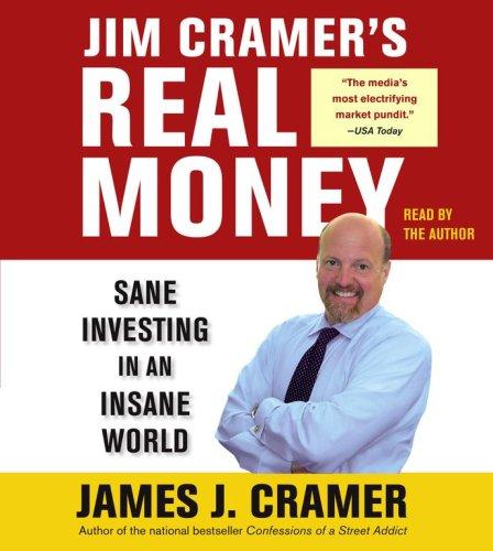 9780743561235: Jim Cramer's Real Money: Sane Investing in an Insane World