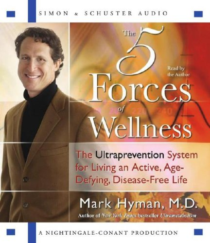 9780743561402: The Five Forces of Wellness: The Ultraprevention System for Living an Active, Age-Defying, Disease-Free Life