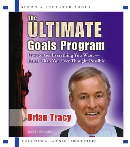 9780743561495: The Ultimate Goals Program: How To Get Everything You Want Faster Than You Thought Possible