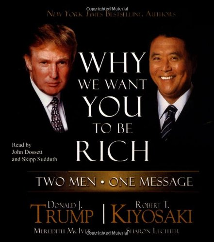 Why We Want You to Be Rich: Two Men - One Message (0743562623) by Donald J. Trump; Robert T. Kiyosaki