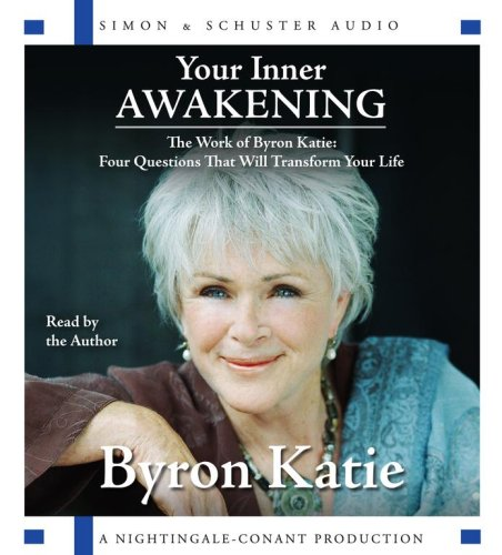 9780743562720: Your Inner Awakening: The Work of Bryon Katie: Four Questions That Will Transform Your Life