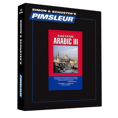 Arabic (Eastern) III, Comprehensive: Learn to Speak and Understand Arabic with Pimsleur Language ...