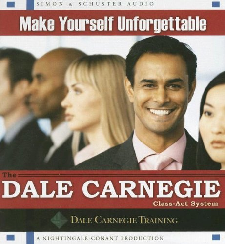 9780743563901: Make Yourself Unforgettable: The Dale Carnegie Class-Act System