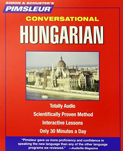 9780743563963: Pimsleur Hungarian Conversational Course - Level 1 Lessons 1-16 CD: Learn to Speak and Understand Hungarian with Pimsleur Language Programs