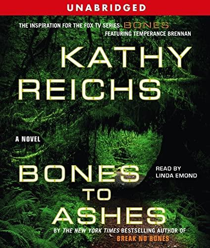 9780743566162: Bones to Ashes (Temperance Brennan Novels)