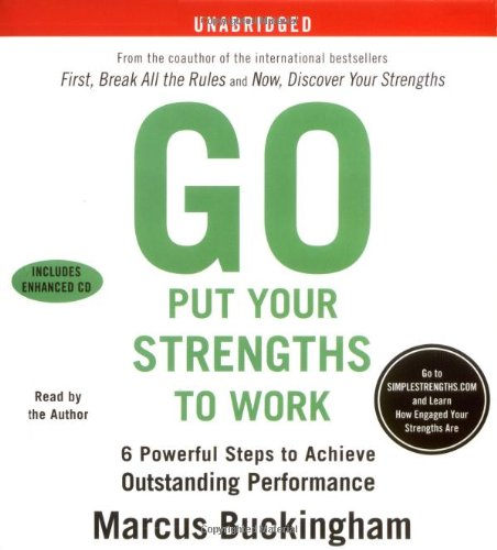 9780743566698: Go Put Your Strengths to Work: 6 Powerful Steps to Achieve Outstanding Performance