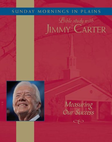 9780743567268: Measuring Our Success: Sunday Mornings in Plains: Bible Study with Jimmy Carter