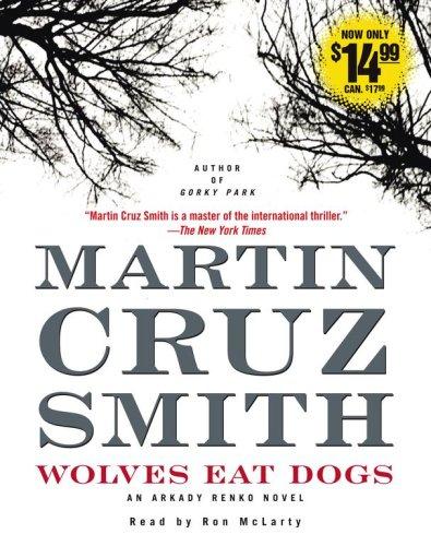 9780743567657: Wolves Eat Dogs (Arkady Renko Novels)