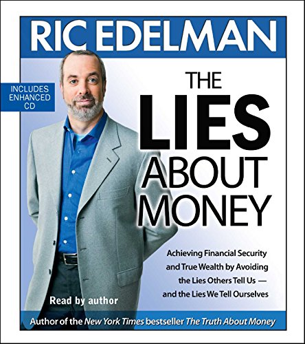 9780743568319: The Lies About Money: Achieving Financial Security and True Wealth by Avoiding the Lies Others Tell Us-- And the Lies We Tell Ourselves